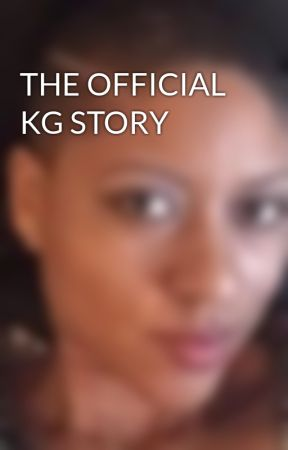 THE OFFICIAL KG STORY by KhadijaGrant