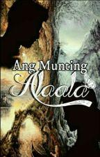 Ang Munting Alaala by claudmvs