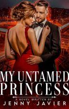 My Untamed Princess by heydazzlinggirl