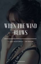 When The Wind Blows ✔ by 404notfound-