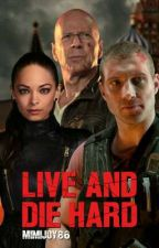 Live and Die Hard by mimijoy86
