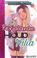 Perjalanan Hidup TALIA by Hikmah282