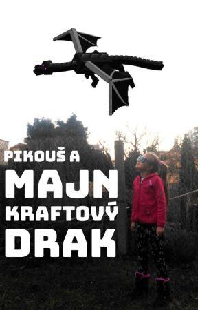 Pikouš a MajnKraftový drak by thetomaspatera