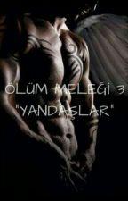 """Ölüm Meleği-3 """"Yandaşlar"""" by dmteks"""