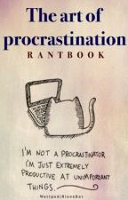 The art of Procrastination | Rantbook by BluexKat