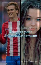Adopter par Antoine griezman by Rosa_ly65