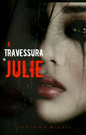 A travessura de Julie  by FabianoMiguel25