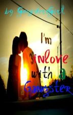 Inlove With A Gangster (ON HOLD. i'll probably delete this sometime) by whenIAMgone