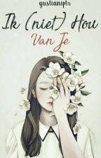 Ik (Niet) Hou Van Je [Harris J] ✔ by Gustianiptr