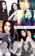 Saving Camila (camren fanfic) by girlmeetsfandoms