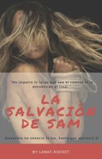 La salvación de Sam. 2.0 by LanaT-Rocket