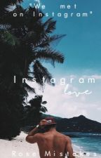 EDITING IN PROGRESS! : Instagram Love by RoseMistakes
