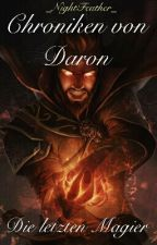 Chroniken Von Daron - Die Letzten Magier by _NightFeather_