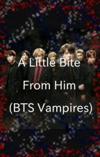 A Little Bite From Him (BTS Vampires) by TaexMinxKook
