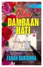 Dia Dambaan Hati [TERBIT] by farahdarianna