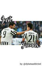 Just Friends?||Dybata by dybataaddicted