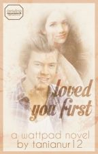 Loved you first // Harry Styles by estheticnh