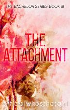 The Attachment by officialwhosthatgirl