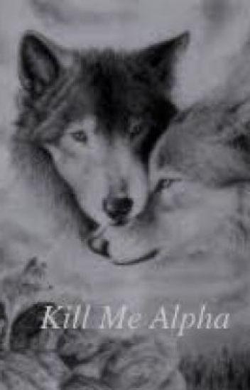 Kill Me Alpha