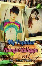 My Popular Namja Chingu by Umaipeace