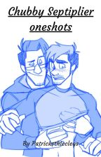 Chubby Septiplier Oneshots by patricksthicclegs