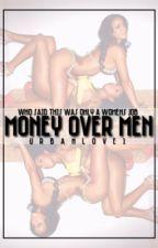 Money Over Men by UrbanLove1