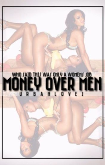 Money Over Men