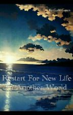 Restart For New Life In Another World by GalihGates