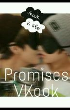 Promises  || Vkook  by --Tokki