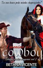 A Menina Do Cowboy (Trilogia Irmãos Dragonni Vol 2) by BetaniaVicente