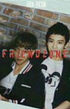 Friendzone || ChanBaek/HunHan by Byun-Bacoon