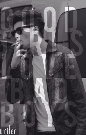 Good Girls Love Bad Boys (Zayn Malik)
