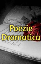 Poezie Dramatica (FINALIZATĂ)  by RaulHoroba