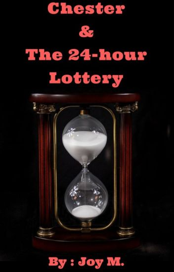 Chester And The 24-hour Lottery