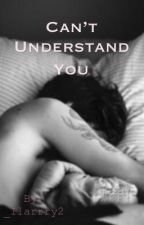 Can't Understand You • | Larry Stylinson 18+ by _Ilarrry2