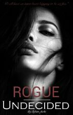 Rogue Undecided by Infinite_faults