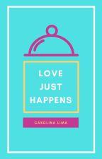Love Just Happens by CoxinhaBrilhante5