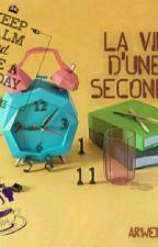 La vie d'une seconde by ArwenMeldis