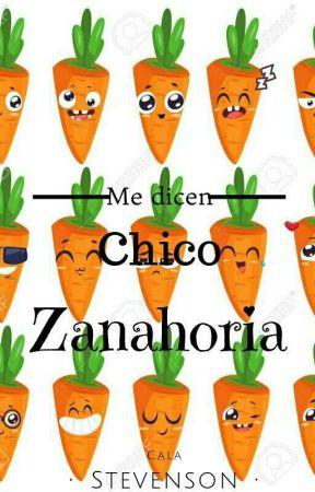 Me Dicen Chico Zanahoria (En Edición) by MissB61199