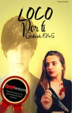 Loco por ti 》Bloody Painter y Tú by Girlbook1345