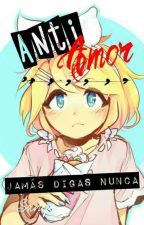Anti amor ♡ (RinxLen) by -Sxnge-