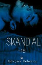 SKANDAL by GokcenCc