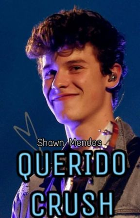Querido Crush   Shawn Mendes by amendxs
