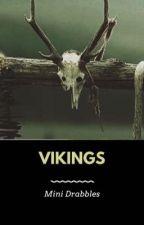 Vikings, Mini Drabbles by LordAvanti