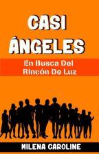 Casi Ángeles 5: En Busca Del Rincón De Luz by EstrellasDeRo