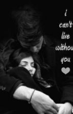 I can't live without you. by Emaaa69