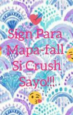 SIGN PARA MAPAFALL SI CRUSH SAYO!!! by HelenLabrador9