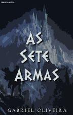 As 7 Armas by GabrielO2DD