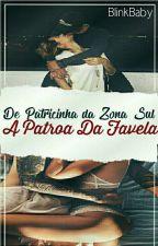 De Patricinha Da Zona Sul 💄 A Patroa Da Favela 👑💥🔫 by BlinkBaby5