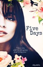 Five Days  // Camren by AllysWife